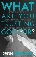 What are You Trusting God For   Stretching Faith  Increasing Fruitfulness  Expanding God s Kingdom