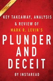 Plunder And Deceit  By Mark R  Levin   Key Takeaways  Analysis   Review
