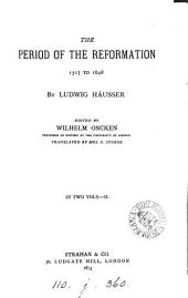 The Period of the Reformation, 1517 to 1648: Volume 2