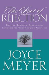 The Root of Rejection Book