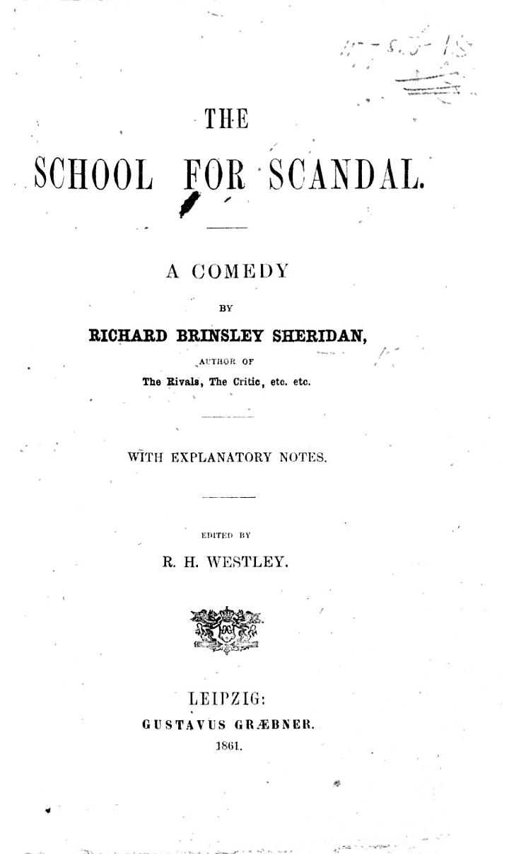 The School for Scandal. ... With Explanatory Notes. Edited by R. H. Westley