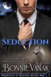 Seduction (Werewolves of Montana BBW): Mating Mini #1