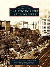 The Historic Core of Los Angeles