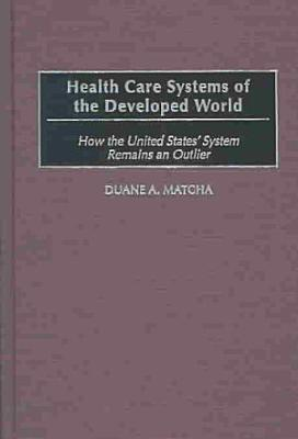 Health Care Systems of the Developed World