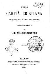 Della carità cristiana in quanto essa è amore del prossimo trattato morale di Lod. Antonio Muratori