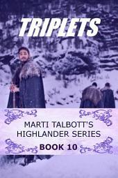Triplets Book 10: Marti Talbott's Highlander Series