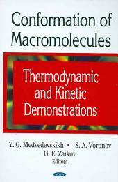 Conformation of Macromolecules: Thermodynamic and Kinetic Demonstrations