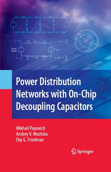 Power Distribution Networks with On Chip Decoupling Capacitors PDF