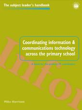 Coordinating information and communications technology across the primary school