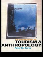 An Introduction to Tourism and Anthropology PDF