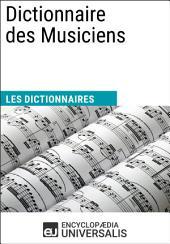Dictionnaire des Musiciens: (Les Dictionnaires d'Universalis)
