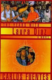 The Years with Laura Diaz: A Novel
