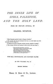 The Inner Life of Syria, Palestine, and the Holy Land: From My Private Journal, Volume 2