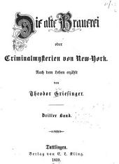 Die alte Brauerei; oder, Criminalmysterien von New York: Band 3
