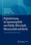 Digitalisierung im Spannungsfeld von Politik  Wirtschaft  Wissenschaft und Recht PDF