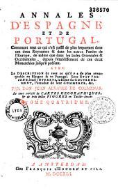Annales d'Espagne et de Portugal... avec la description de tout ce qu'il y a de plus remarquable en Espagne et en Portugal. Leur état présent, leurs intérêts, la forme du gouvernement, l'étendue de leur commerce... le tout enrichi de cartes géographiques et de très belles figures en taille douce