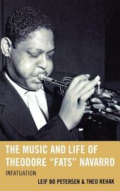 "The Music and Life of Theodore ""Fats"" Navarro: Infatuation"