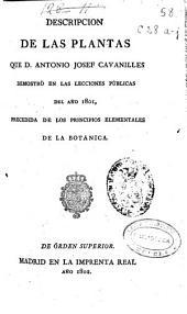 Descripcion de las plantas que D. Antonio Josef Cavanilles demostró en las lecciones públicas del año 1801: precedida de los principios elementales de la botánica, Volumen 1