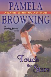 Touch the Stars (The Keeping Secrets Series, Book 4)