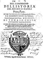 Del compendio dell'istoria del regno di Napoli: prima [-seconda] parte