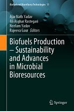 Biofuels Production - Sustainability and Advances in Microbial Bioresources