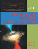 Origin of the Universe and Life on Earth