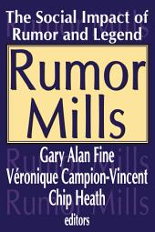 Rumor Mills: The Social Impact of Rumor and Legend
