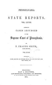 Pennsylvania State Reports Containing Cases Decided by the Supreme Court of Pennsylvania: Volume 68
