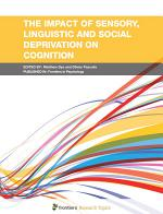 The Impact of Sensory, Linguistic and Social Deprivation on Cognition