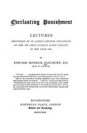 Everlasting Punishment: Lectures Delivered at St. James's Church, Piccadilly, on the Six First Sundays After Trinity, in the Year 1880