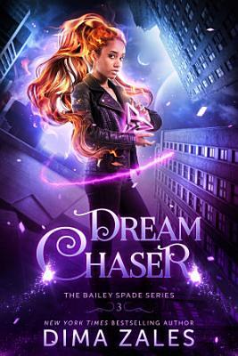 Dream Chaser  Bailey Spade Series Book 3