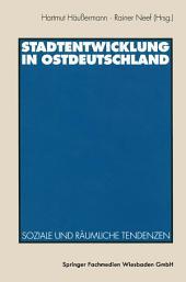 Stadtentwicklung in Ostdeutschland: Soziale und räumliche Tendenzen
