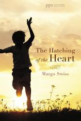 The Hatching Of The Heart Book PDF