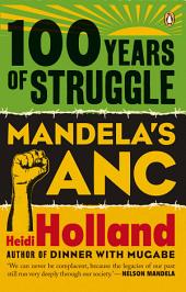 100 Years of Struggle - Mandela's ANC