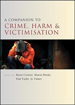 A Companion to Crime  Harm and Victimisation PDF