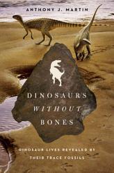 Dinosaurs Without Bones Book PDF
