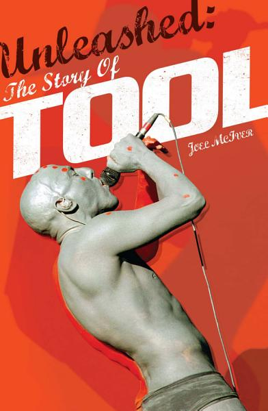Download Unleashed  The Story of Tool Book
