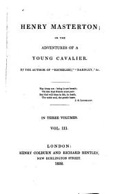 Henry Masterton: or, The adventures of a young Cavalier, Volume 3