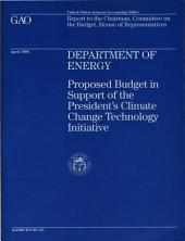 Department of Energy: Proposed Budget in Support of the President's Climate Change Technology Initiative