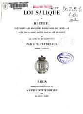 Loi salique ou recueil contenant les anciennes rédactions de cette loi et le texte connu sous le nom de Lex Emmendata