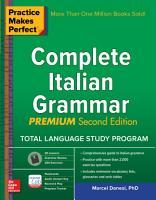Practice Makes Perfect  Complete Italian Grammar  Premium Second Edition PDF
