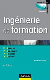 Ingénierie de formation - 4e édition: Analyser, concevoir, réaliser, évaluer