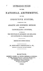 Introduction to the National Arithmetic: On the Inductive System : Combining the Analytic and Synthetic Methods with the Cancelling System : in which the Principles of Arithmetic are Explained and Illustrated in a Familiar Manner : Designed for Common Schools
