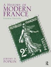 A History of Modern France: Edition 4