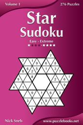 Star Sudoku - Easy to Extreme - Volume 1 - 276 Logic Puzzles