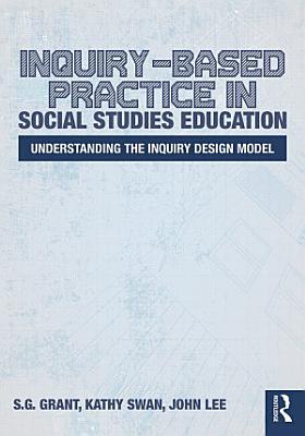 Inquiry Based Practice in Social Studies Education