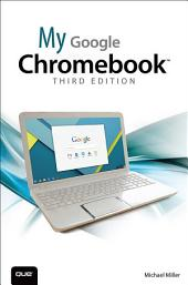 My Google Chromebook: Edition 3
