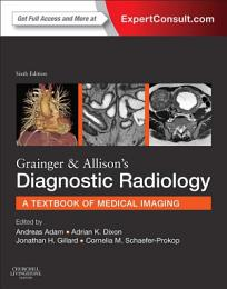 Grainger & Allison's Diagnostic Radiology E-Book