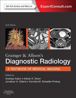 Grainger & Allison's Diagnostic Radiology E-Book