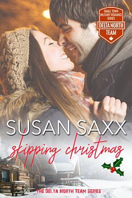 Skipping Christmas  A Second Chance Christmas Sport Romance